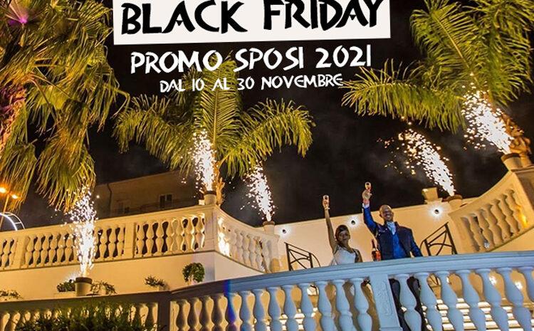 BLACK FRIDAY – PROMO SPOSI 2021